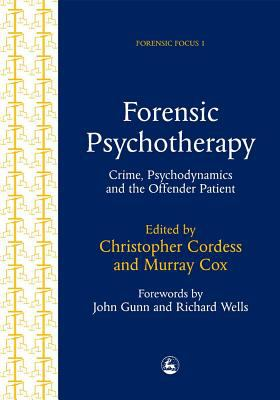 Forensic Psychotherapy Crime, Psychodynamics & the Offender Patient
