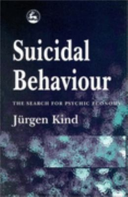 Suicidal Behaviour A Search for Its Psychic Economy