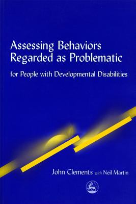 Assessing Behaviors Regarded As Problematic for People With Developmental Disabilities