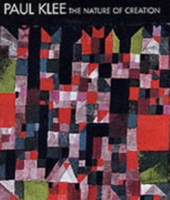 Paul Klee: The Nature of Creation, Works 1914-1940