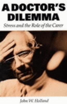 Doctor's Dilemma Stress and the Role of the Carer