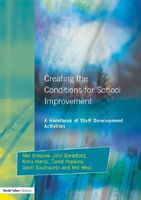 Creating the Conditions for School Improvement A Handbook of Staff Development Activities