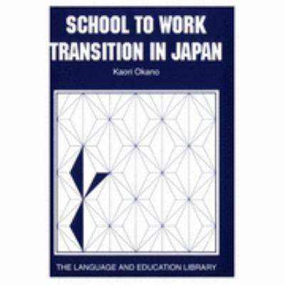 School to Work Transition in Japan An Ethnographic Study