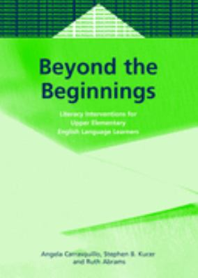 Beyond the Beginnings Literacy Interventions for Upper Elementary English Language Learners