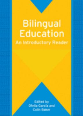 Bilingual Education An Introductory Reader