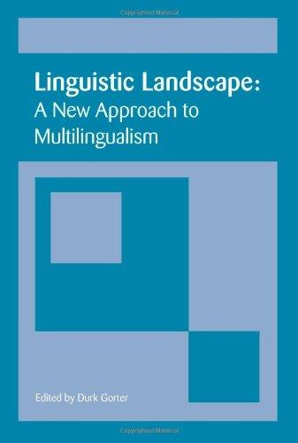 Linguistic Landscape: A New Approach to Multilingualism
