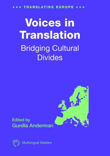 Voices In Translation: Bridging Cultural (Translating Europe)