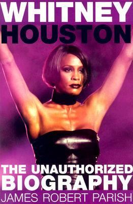 Whitney Houston The Unauthorized Biography