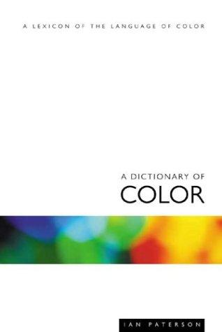 A Dictionary of Color: A Lexicon of the Language of Color