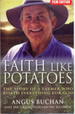 Faith like Potatoes: The Story of a Farmer Who Dared to Believe in God