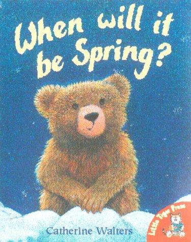 When Will It Be Spring? (Alfie Bear)