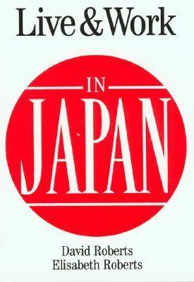 Live and Work in Japan - Roberts, David, Roberts, Elisabeth pdf epub