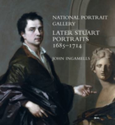 National Portrait Gallery: Later Stuart Portraits, 16851714