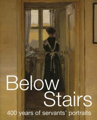 Below Stairs 400 Years of Servants' Portraits