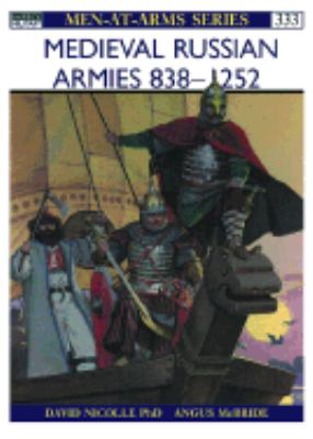 Armies of Medieval Russia, 750-1250