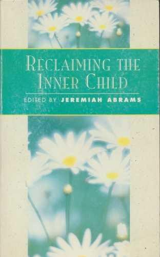 Reclaiming the Inner Child (Classics of personal development)