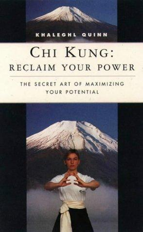 Chi Kung: Reclaim Your Power (Classics of Personal Development)
