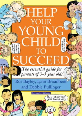 Help Your Young Child to Succeed The Essential Guide for Parents of 3-5 Year Olds