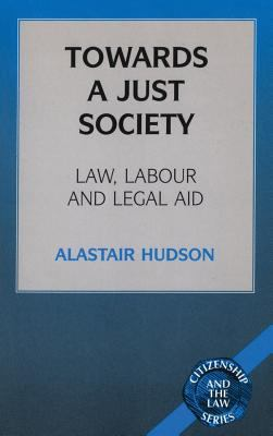 Towards a Just Society Law, Labour and Legal Aid