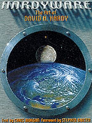 Hardyware The Art of David A. Hardy
