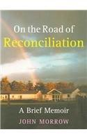 On the Road of Reconciliation: A Brief Memoir