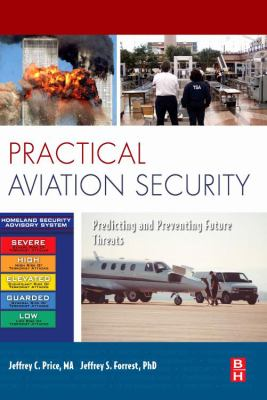 Practical Aviation Security: Predicting and Preventing Future Threats