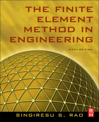 The Finite Element Method in Engineering, Fifth Edition