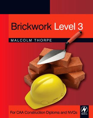 Brickwork Level 3: For CAA Construction Diploma and NVQs