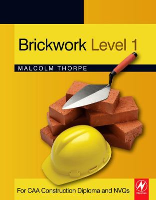 Brickwork Level 1: For CAA Construction Diploma and NVQs