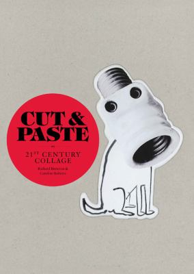 Cut & Paste: 21st-Century Collage