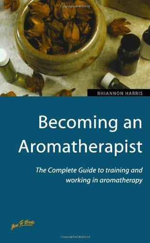 Becoming an Aromatherapist: 2nd edition