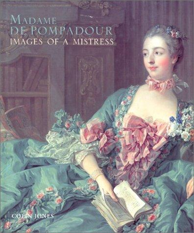 Madame de Pompadour: Images of a Mistress