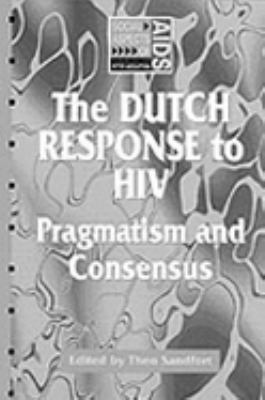 Dutch Response to HIV Pragmatism And Consensus