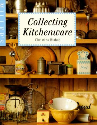 Miller's: Collecting Kitchenware