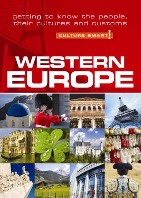 Western Europe : Getting to Know the People, Their Culture and Customs