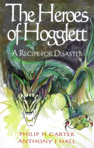 The Heroes of Hogglett: A Recipe for Disaster