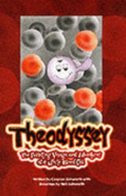 Odyssey The Pulsating Voyage & Adventures of White Blood Cell