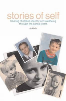 Stories of Self : Tracking Children's Identity and Wellbeing Through the School Years