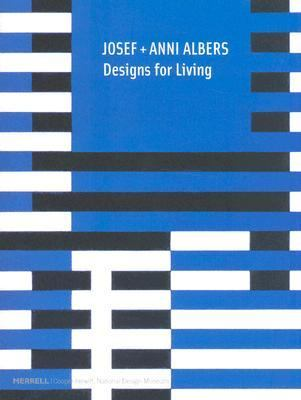 Josef + Anni Albers Designs for Living