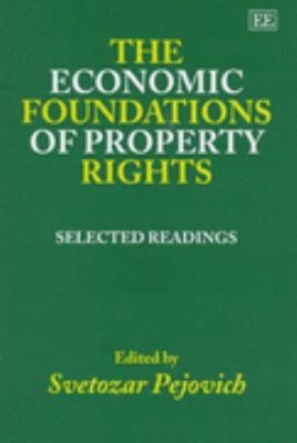 Economic Foundations of Property Rights Selected Readings