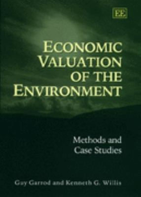 Economic Valuation of the Environment Methods and Case Studies