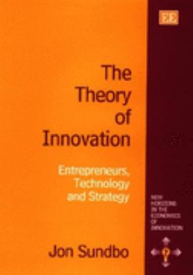 Theory of Innovation Entrepreneurs, Technology and Strategy