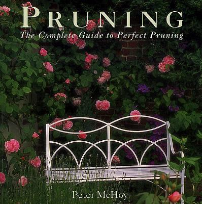 Pruning; The Complete Guide to Perfect Pruning - Peter McHoy - Paperback