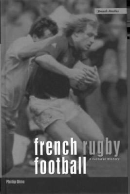 French Rugby Football A Cultural History