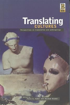 Translating Cultures Perspectives on Translation and Anthropology