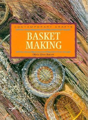 Basket Making: How to Use Classic Basket-Making Techniques with Modern Materials to Create 10 Unusual Baskets