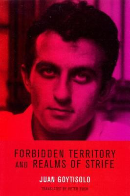Forbidden Territory and Realms of Strife The Memoirs of Juan Goytisolo