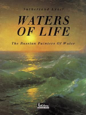 Waters of Life The Russian Painters of Water, (1750-1950)