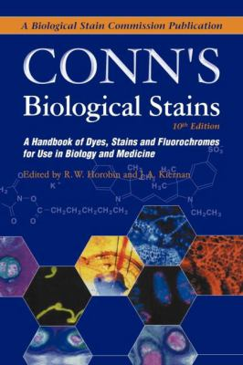 Conn's Biological Stains A Handbook of Dyes, Stains and Fluorochromes for Use in Biology and Medicine