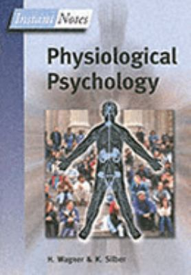 Physiological Psychology  (Instant Notes)